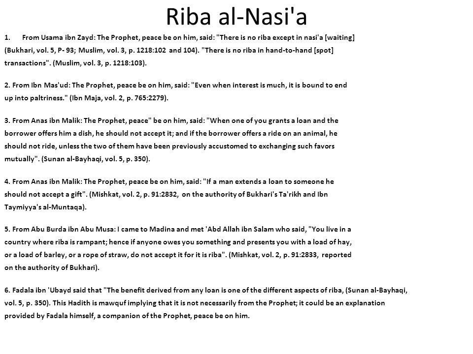Riba al-Nasi a From Usama ibn Zayd: The Prophet, peace be on him, said: There is no riba except in nasi a [waiting]